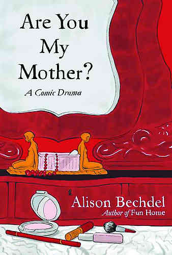 Are You My Mother? A Comic Drama HC