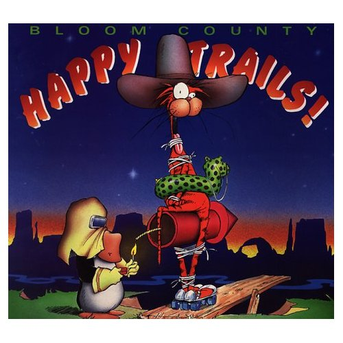 Bloom County Happy Trails!