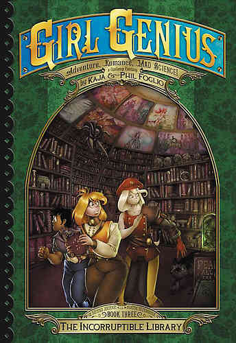 Girl Genius Second Journey Bk 03 The Incorruptible Library