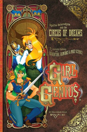 Girl Genius Bk 04 Agatha Heterodyne and the Circus of Dreams
