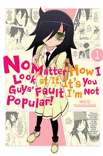No Matter How I Look At It, It's You Guys' Fault I'm Not Popular! Bk 01