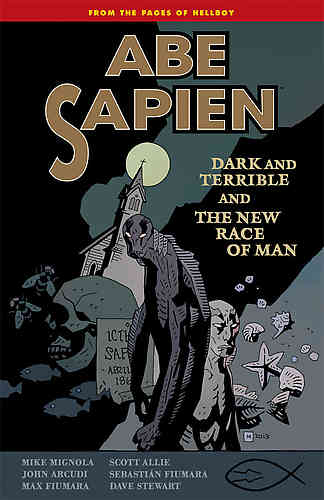 Abe Sapien Bk 03 Dark and Terrible and the New Race of Man