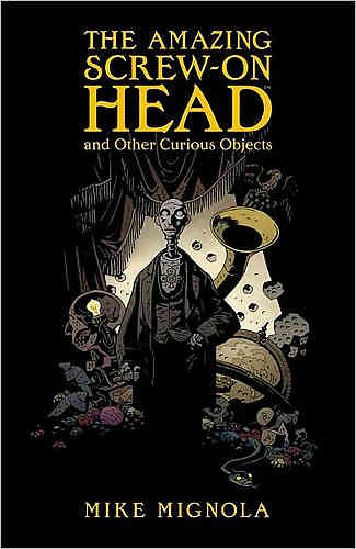 Amazing Screw On Head & Other Curious Objects HC
