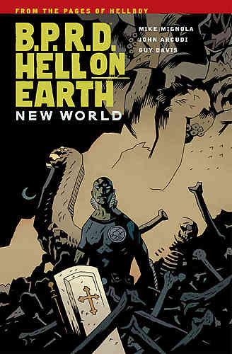 B.P.R.D. (BPRD) Hell On Earth Bk 01 New World