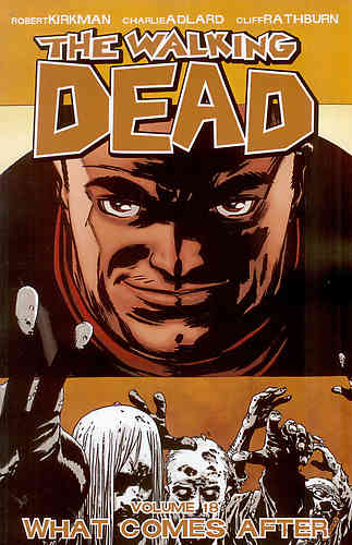 Walking Dead Bk 18 What Comes After