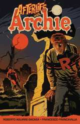Afterlife with Archie Bk 01 Escape From Riverdale Px Ed