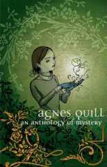Agnes Quill An Anthology of Mystery