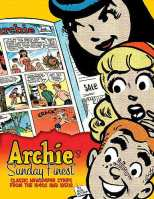 Archie's Sunday Finest Classic Newspaper Strips From the 1940s and 1950s