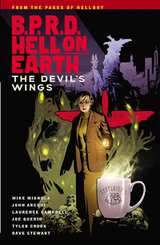 B.P.R.D. (BPRD) Hell On Earth Bk 10 The Devil's Wings
