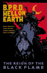 B.P.R.D. (BPRD) Hell On Earth Bk 09 The Reign of the Black Flame