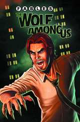 Fables The Wolf Among Us Bk 01
