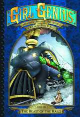 Girl Genius: Second Journey Bk 01 The Beast of the Rails