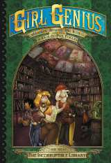 Girl Genius: Second Journey Bk 03 The Incorruptible Library