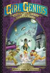 Girl Genius: Second Journey Bk 04 Kings and Wizards