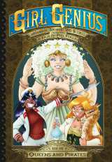 Girl Genius: Second Journey Bk 05 Queens and Pirates