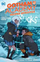 Gotham Academy Second Semester Bk 01 Welcome Back