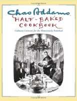 Half-Baked Cookbook Culinary Cartoons for the Humorously Famished