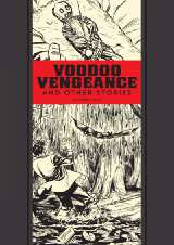 Voodoo Vengeance And Other Stories HC