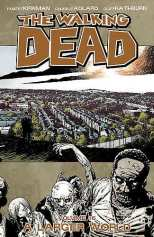 Walking Dead Bk 16 A Larger World