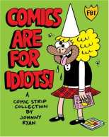 Comics Are for Idiots!