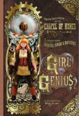 Girl Genius Bk 08 Agatha Heterodyne and the Chapel of Bones