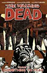Walking Dead Bk 17 Something to Fear